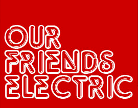 Our Friends Electric