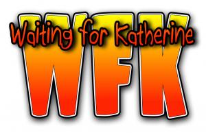 Waiting For Katherine