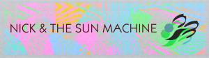 Nick and the Sun Machine